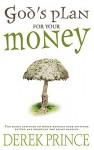 God's Plan For Your Money - Derek Prince