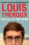 Call of the Weird: Travels in American Subcultures - Louis Theroux