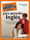 The Complete Idiot's Guide to Para Aprender Ingles - D.H. Figueredo