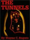 Tunnels - Wayne C. Rogers