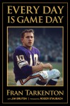 Every Day is Game Day - Fran Tarkenton, Jim Bruton, Roger Staubach