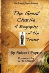 The Great Charlie, the Biography of the Tramp - Robert Payne