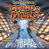 Mission Unstoppable (The Genius Files) - Dan Gutman, Michael Goldstrom
