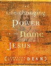 The Life-Changing Power in the Name of Jesus - Jennifer Kennedy Dean