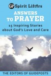 Answers to Prayer: 15 Inspiring Stories about God's Love and Care - Guideposts Books