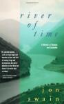 River of Time: A Memoir of Vietnam and Cambodia - John Swain
