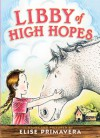Libby of High Hopes - Elise Primavera