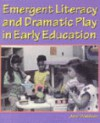 Emergent Literacy and Dramatic Play in Early Education - Jane Ilene Davidson