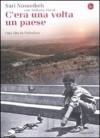C'era una volta un paese. Una vita In Palestina - Sari Nusseibeh, Maria Barbara Piccioli