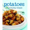 Potatoes 100 Everyday Recipes - Love Food