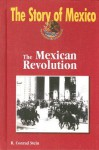 The Mexican Revolution - R. Stein