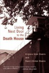 Living Next Door to the Death House - Virginia Stem Owens, David Clinton Owens