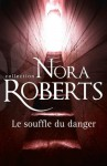 Le souffle du danger (Nora Roberts) (French Edition) - Jeanne Deschamp, Nora Roberts