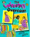 The Wrong Overcoat - Hiawyn Oram, Mark Birchall
