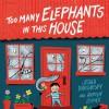 Too Many Elephants in this House - Ursula Dubosarsky, Andrew Joyner