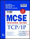 MCSE Training Guide: TCP IP - New Riders Development Group, Rob Scrimger, Anthony Tilke