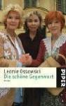 Die schöne Gegenwart: Neue Freunde, neues Glück - Leonie Ossowski