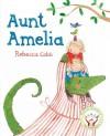 Aunt Amelia - Rebecca Cobb