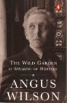 The Wild Garden: Or Speaking of Writing - Angus Wilson