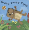 Bouncy, Pouncy Puppy - Sue MacMillan, Sarah Ward