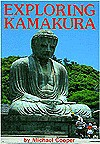 Exploring Kamakura: A Guide For The Curious Traveler - Michael Cooper