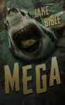 Mega: A Deep Sea Thriller ( - Jake Bible