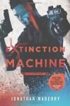 Extinction Machine: A Joe Ledger Novel - Jonathan Maberry