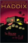 The House on the Gulf - Margaret Peterson Haddix
