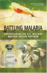 Battling Malaria: Strengthening the U.S. Military Malaria Vaccine Program - Patricia M. Graves, Patricia M. Graves, Myron M. Levine