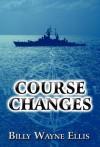 Course Changes - Billy Wayne Ellis