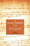 The Putney Debates of 1647: The Army, the Levellers, and the English State - Michael Mendle, J.G.A. Pocock, Patricia Crawford, Tim Harris, William Lamont, Blair Worden, Austin Woolrych, Lesley Le Claire, Frances Henderson, Barbara Donagan, John Morrill, Philip Baker, Ian Gentles, Barbara Taft