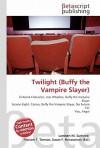 Twilight (Buffy the Vampire Slayer) - Lambert M. Surhone, VDM Publishing, Susan F. Marseken