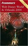 Frommer's Walt Disney World & Orlando 2004 - Jim Tunstall, Cynthia Tunstall