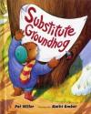 Substitute Groundhog - Pat Miller