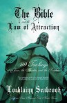 The Bible and the Law of Attraction: 99 Teachings of Jesus, the Apostles, and the Prophets - Lochlainn Seabrook