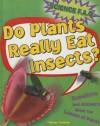 Do Plants Really Eat Insects? Questions and Answers about the Science of Plants - Thomas Canavan Jr.
