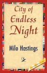 City of Endless Night - Hastings Milo Hastings