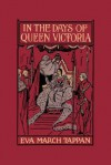 In the Days of Queen Victoria - Eva March Tappan