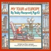 My Tour of Europe: By Teddy Roosevelt, Age 10 - Ellen Jackson