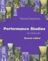 Performance Studies: An Introduction - Richard Schechner