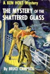 The Mystery of the Shattered Glass - Bruce Campbell