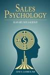 Sales Psychology: Is an Art, Not a Science - Gene N. Landrum, Diedra Landrum