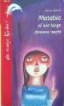 Matabia, of, Een lange donkere nacht - Marion Bloem
