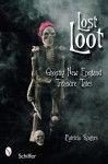 Lost Loot: Ghostly New England Treasure Tales - Patricia Hughes
