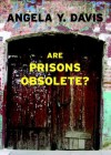 Are Prisons Obsolete? (Open Media Series) - Angela Y. Davis