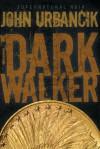 DarkWalker - John Urbancik