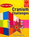 Over-the-Top Cranium Challenges (Official MENSA Puzzle Book Series) - Ivan Moscovich