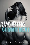 Avoiding Commitment (Avoiding Series) - K.A. Linde