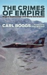 The Crimes of Empire: The History and Politics of an Outlaw Nation - Carl Boggs, Peter McLaren