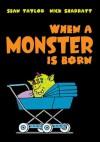 When a Monster Is Born - Sean Taylor, Nick Sharratt